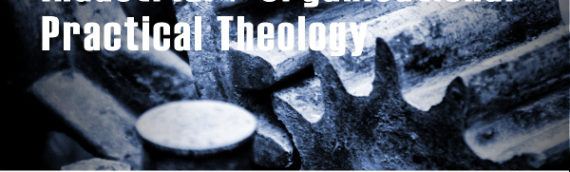 Free workshop on Industrial Organisational Practical Theology